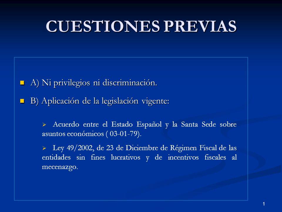 CUESTIONES PREVIAS A) Ni privilegios ni discriminación.