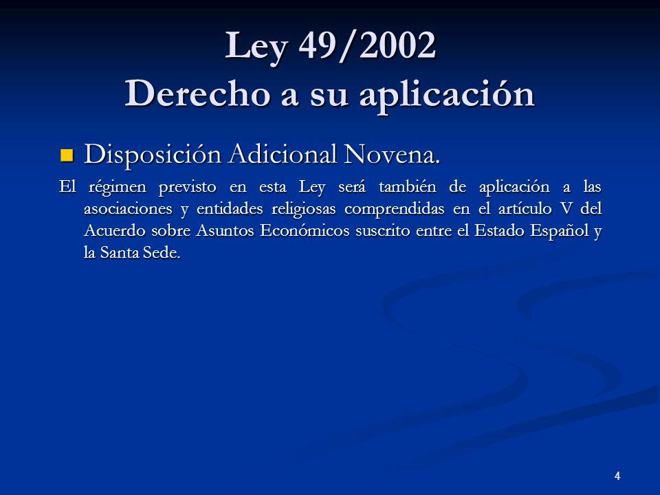 Ley 49/2002 Derecho a su aplicación