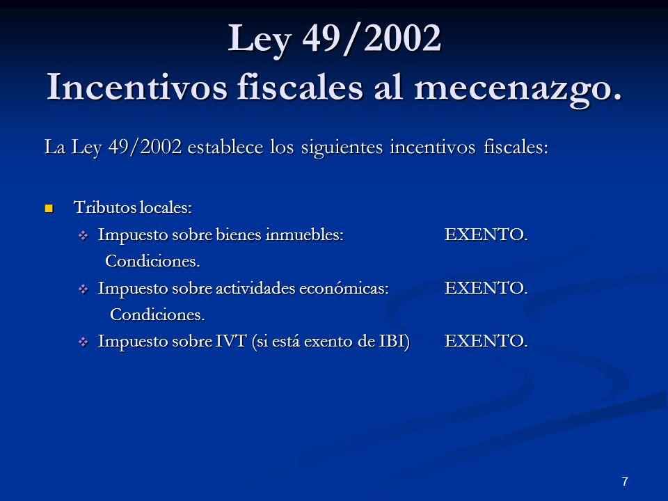 Ley 49/2002 Incentivos fiscales al mecenazgo.