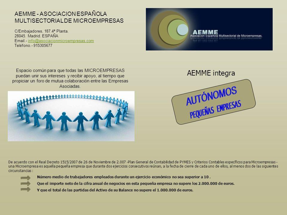 AUTÓNOMOS PEQUEÑAS EMPRESAS AEMME integra AEMME - ASOCIACION ESPAÑOLA