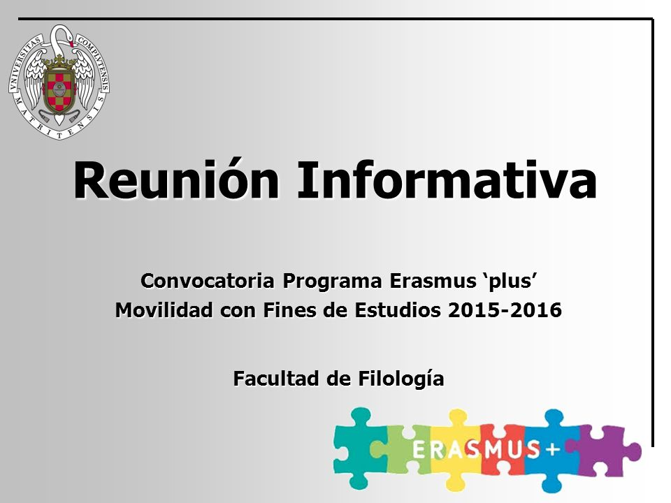 Reunión Informativa Convocatoria Programa Erasmus 'plus' Movilidad con Fines de Estudios 2015-2016.
