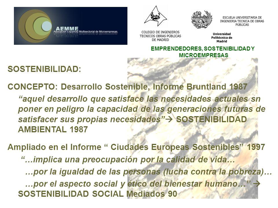 SOSTENIBILIDAD: CONCEPTO: Desarrollo Sostenible, Informe Bruntland 1987.
