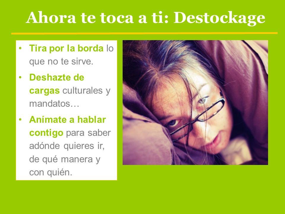 Ahora te toca a ti: Destockage