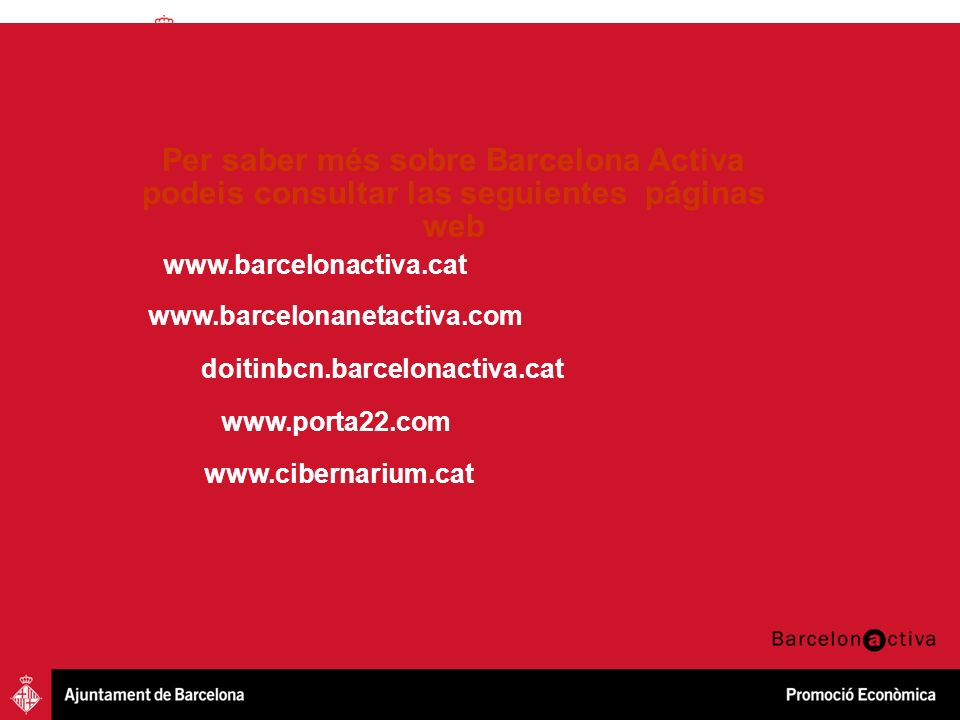 Per saber més sobre Barcelona Activa podeis consultar las seguientes páginas web