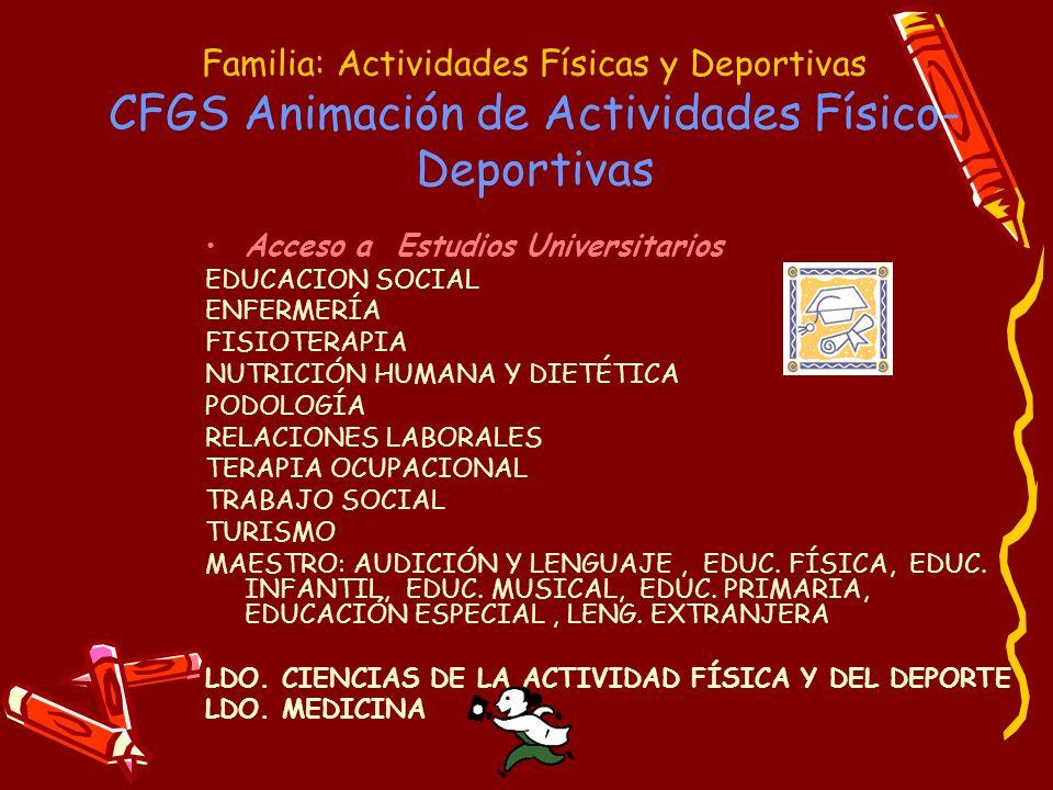 Familia: Actividades Físicas y Deportivas CFGS Animación de Actividades Físico-Deportivas