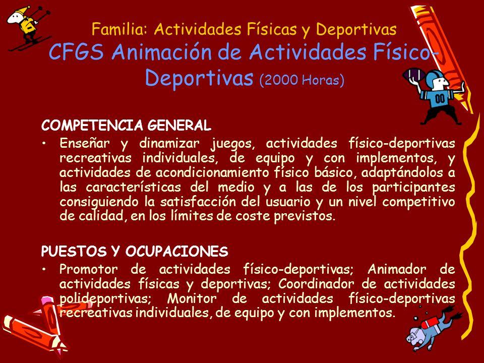 Familia: Actividades Físicas y Deportivas CFGS Animación de Actividades Físico-Deportivas (2000 Horas)