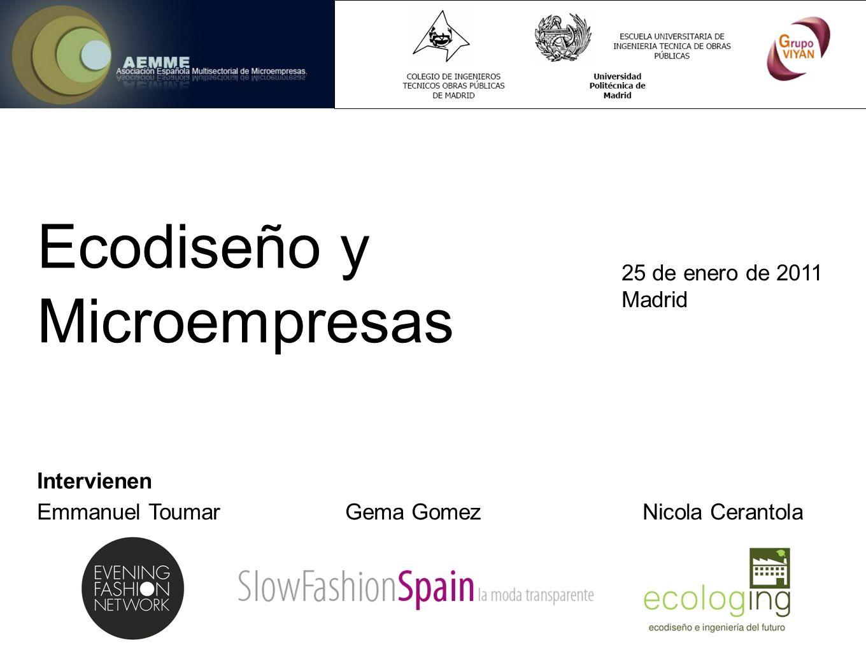 Ecodiseño y Microempresas 25 de enero de 2011 Madrid Intervienen