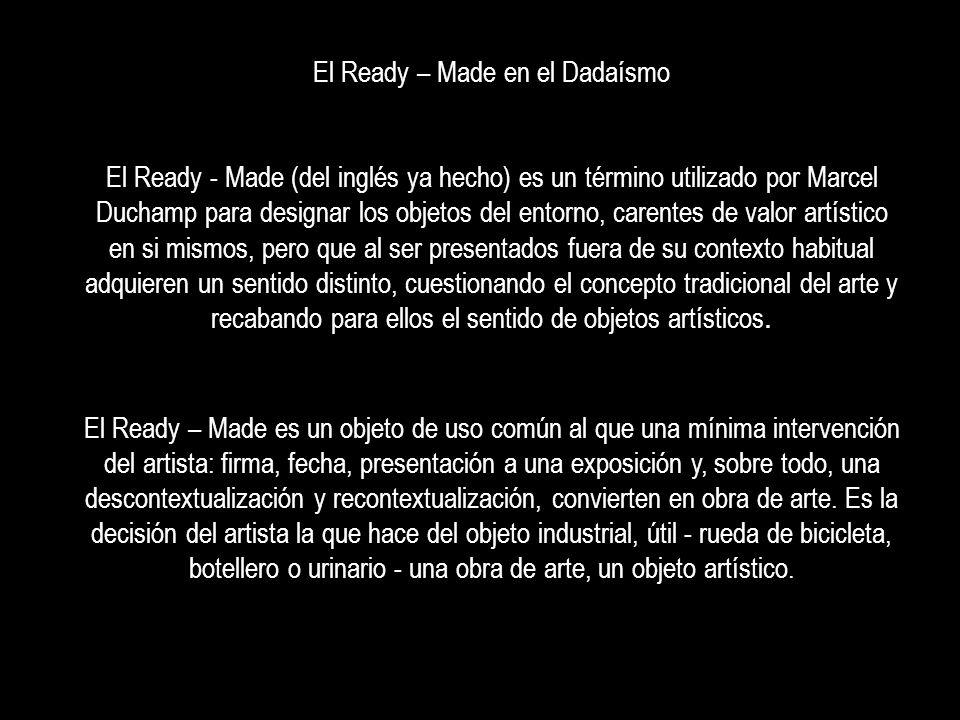 El Ready – Made en el Dadaísmo