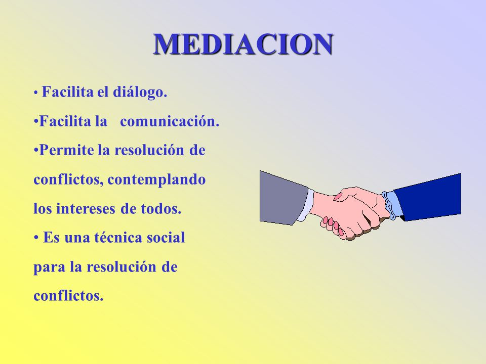 MEDIACION Facilita la comunicación.