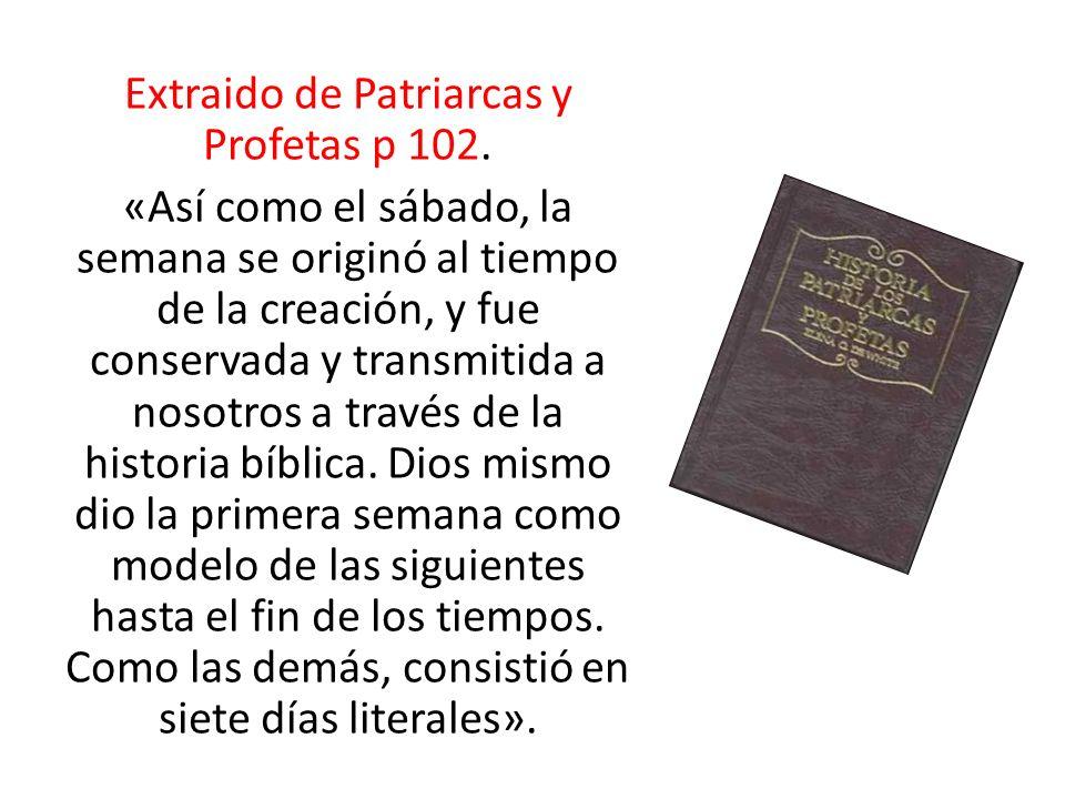 Extraido de Patriarcas y Profetas p 102