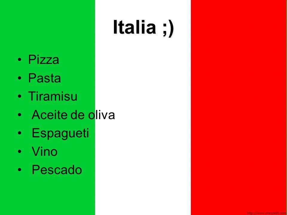 Italia ;) Pizza Pasta Tiramisu Aceite de oliva Espagueti Vino Pescado