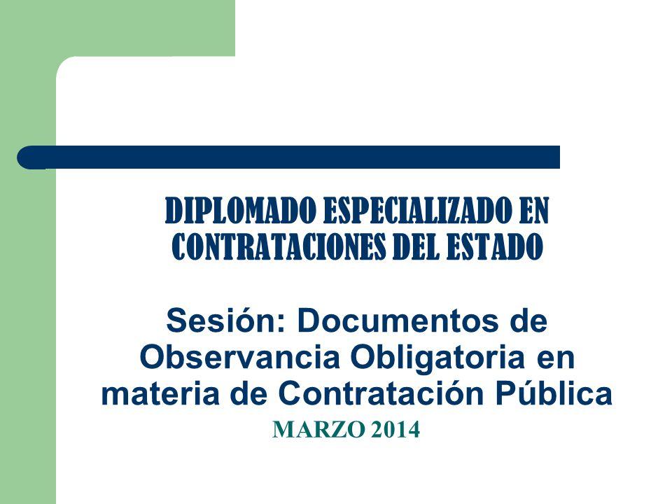 DIPLOMADO ESPECIALIZADO EN CONTRATACIONES DEL ESTADO Sesión: Documentos de Observancia Obligatoria en materia de Contratación Pública