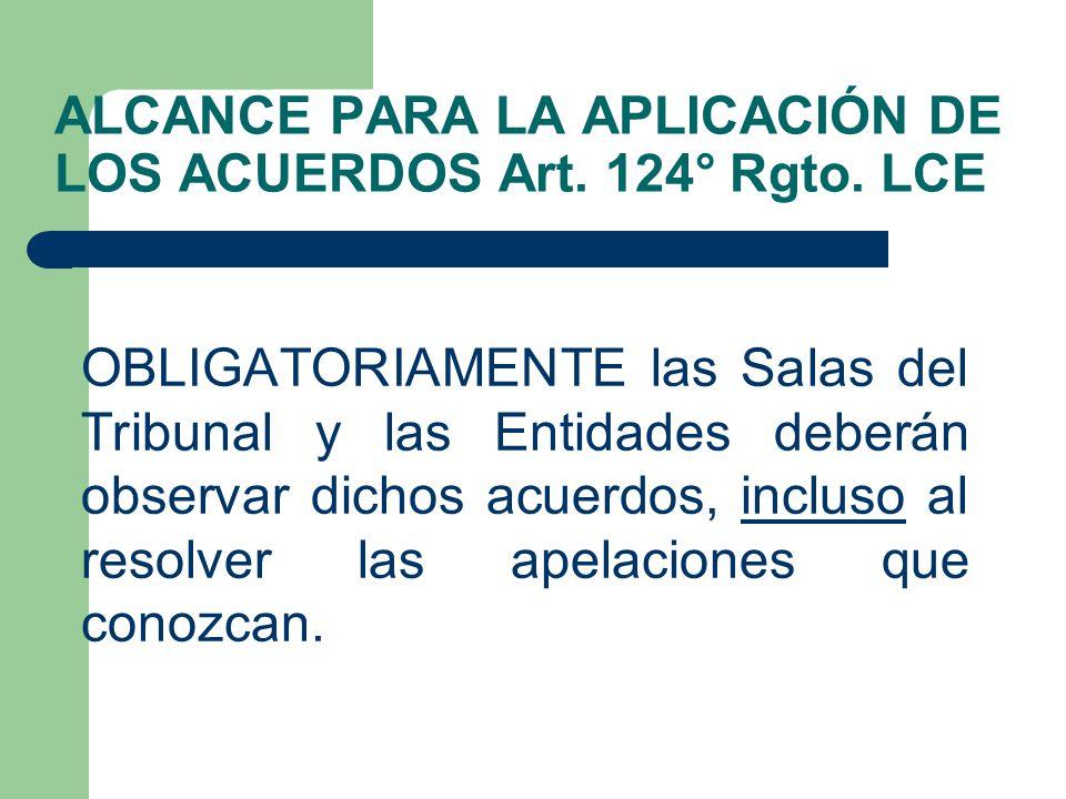 ALCANCE PARA LA APLICACIÓN DE LOS ACUERDOS Art. 124° Rgto. LCE