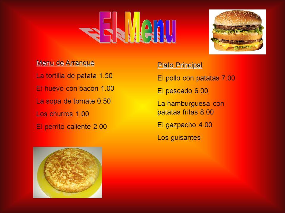 El Menu Menu de Arranque Plato Principal La tortilla de patata 1.50