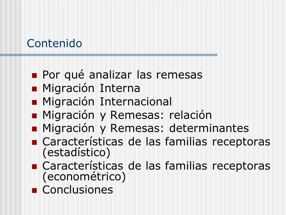 Contenido Por qué analizar las remesas. Migración Interna. Migración Internacional. Migración y Remesas: relación.