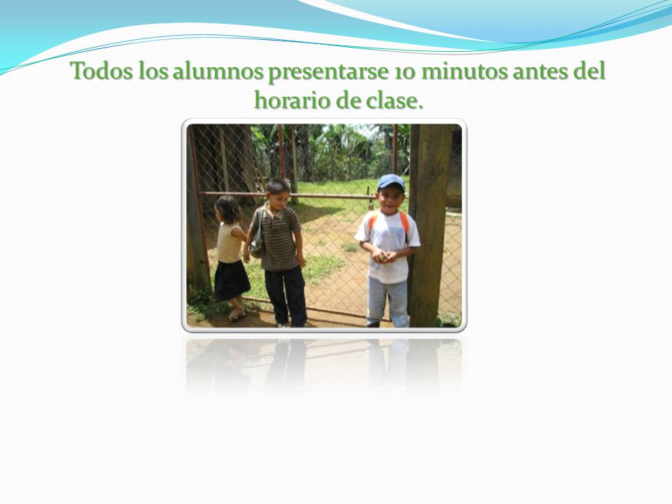 Todos los alumnos presentarse 10 minutos antes del horario de clase.