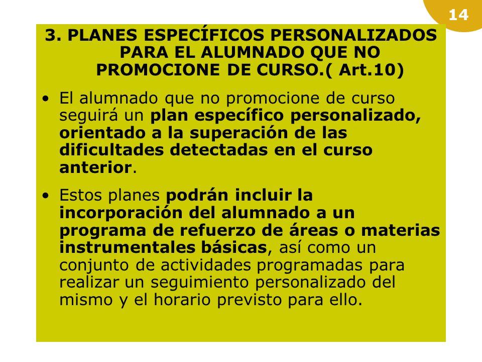 3. PLANES ESPECÍFICOS PERSONALIZADOS PARA EL ALUMNADO QUE NO PROMOCIONE DE CURSO.( Art.10)