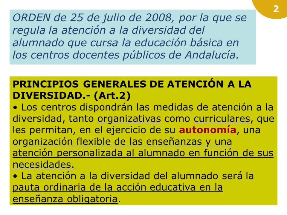 ORDEN de 25 de julio de 2008, por la que se regula la atención a la diversidad del alumnado que cursa la educación básica en los centros docentes públicos de Andalucía.