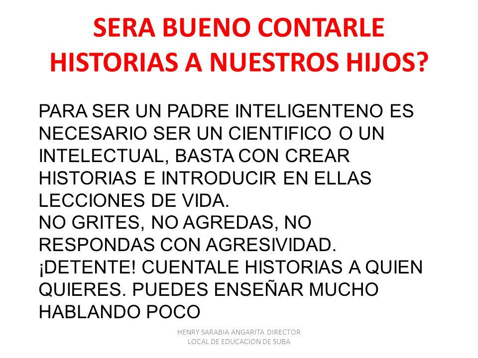 SERA BUENO CONTARLE HISTORIAS A NUESTROS HIJOS