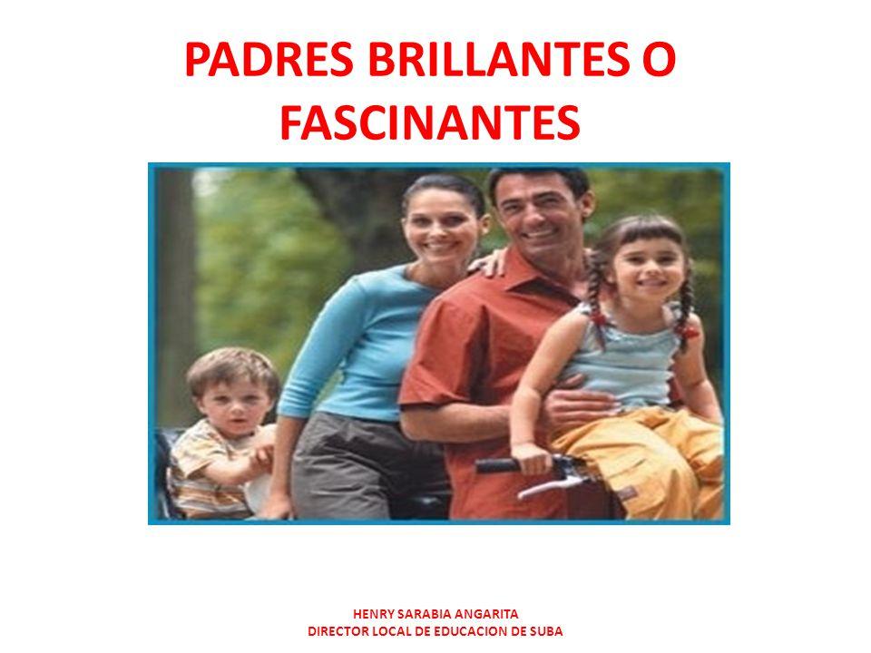 PADRES BRILLANTES O FASCINANTES