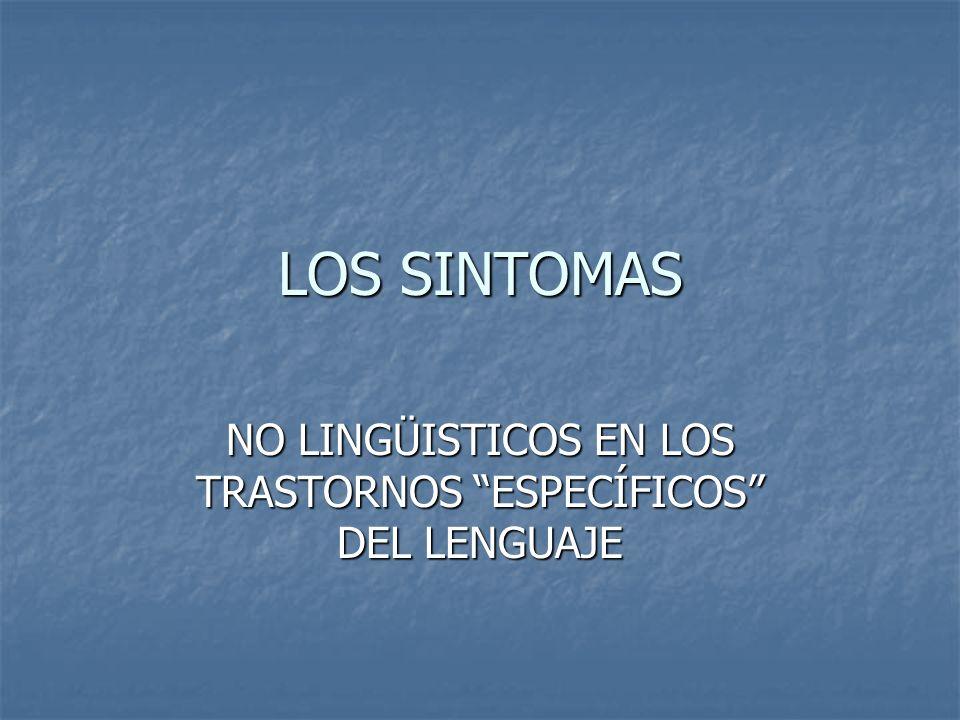 NO LINGÜISTICOS EN LOS TRASTORNOS ESPECÍFICOS DEL LENGUAJE