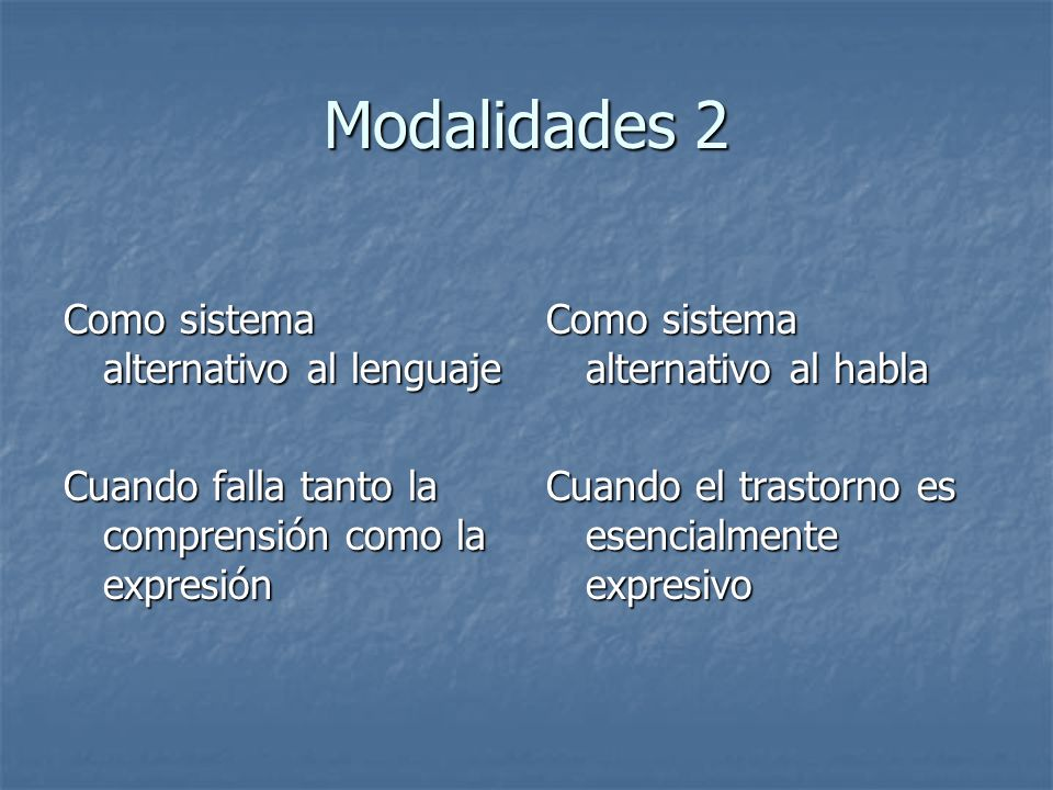 Modalidades 2 Como sistema alternativo al lenguaje