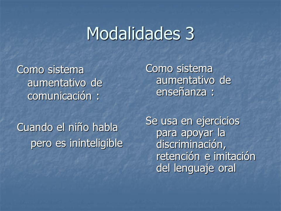 Modalidades 3 Como sistema aumentativo de comunicación :