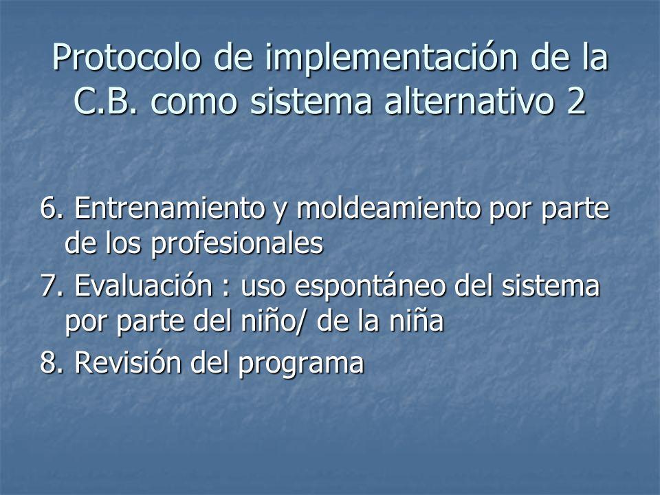 Protocolo de implementación de la C.B. como sistema alternativo 2