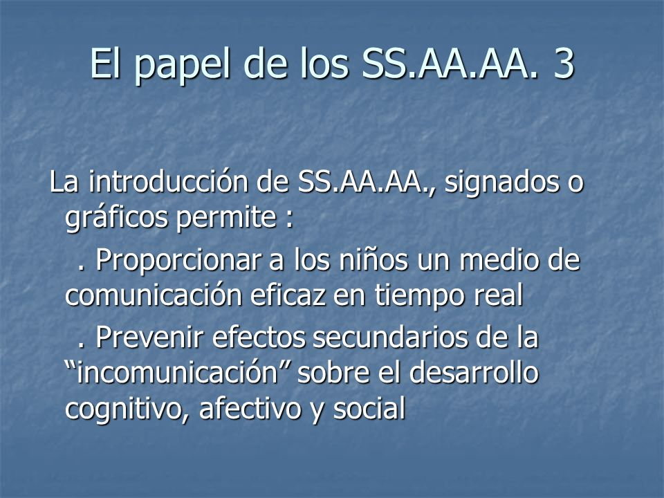 El papel de los SS.AA.AA. 3 La introducción de SS.AA.AA., signados o gráficos permite :