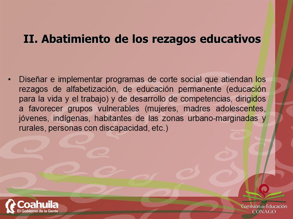 II. Abatimiento de los rezagos educativos