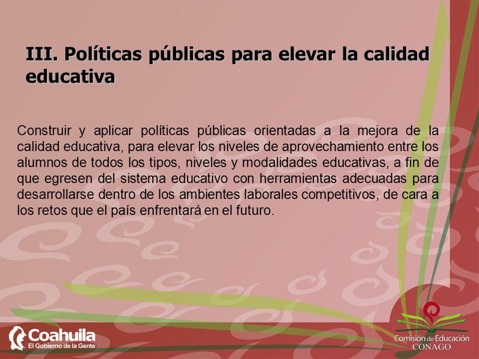 III. Políticas públicas para elevar la calidad educativa