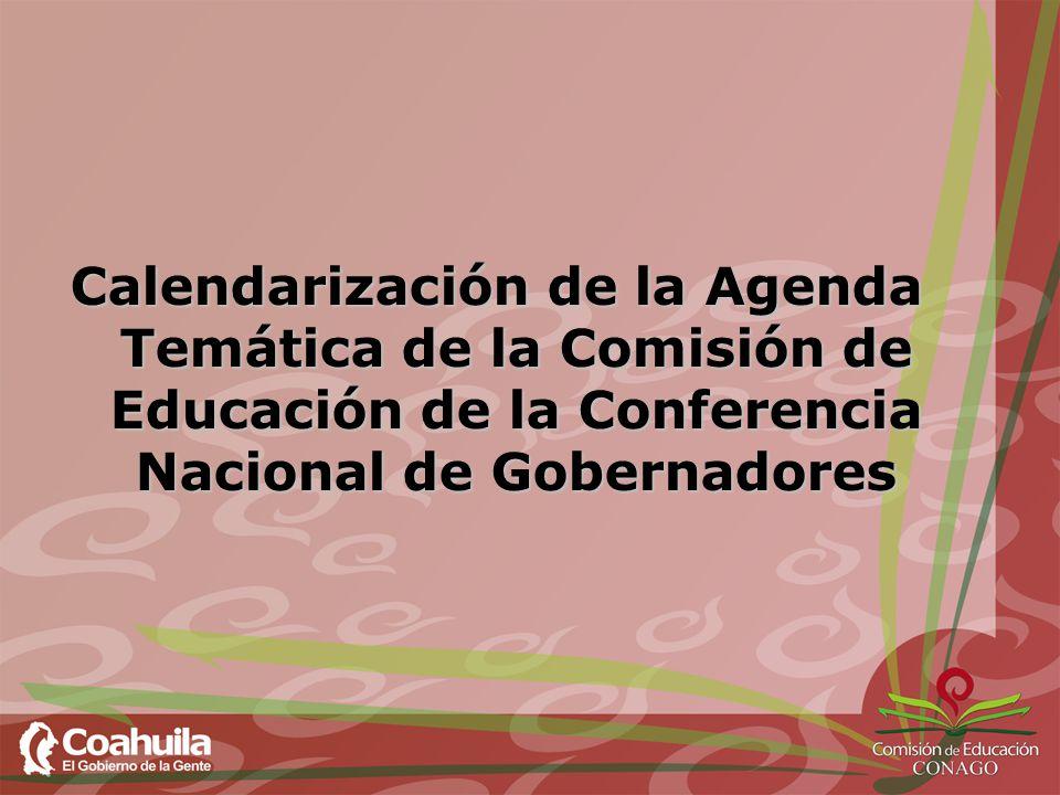 Calendarización de la Agenda Temática de la Comisión de Educación de la Conferencia Nacional de Gobernadores
