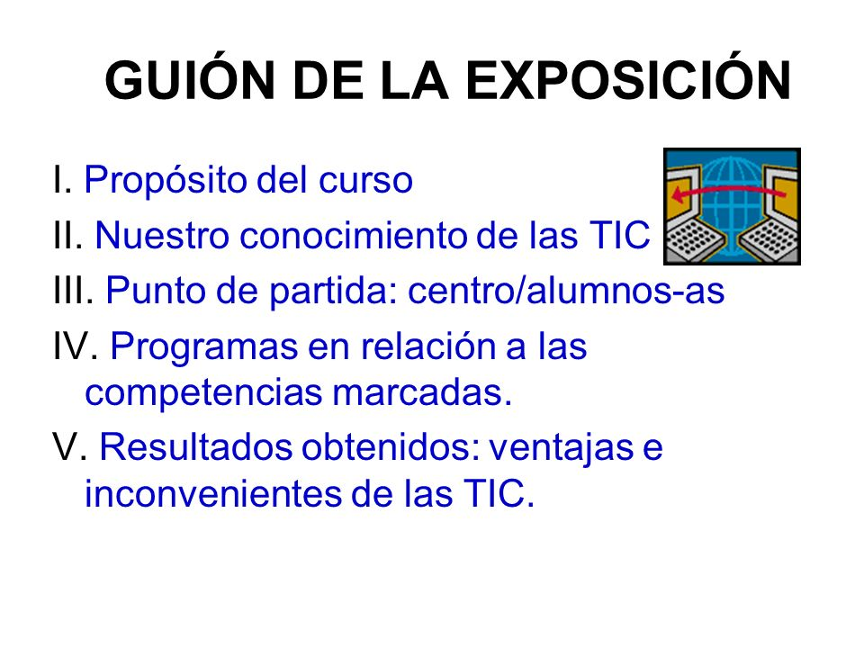 GUIÓN DE LA EXPOSICIÓN I. Propósito del curso