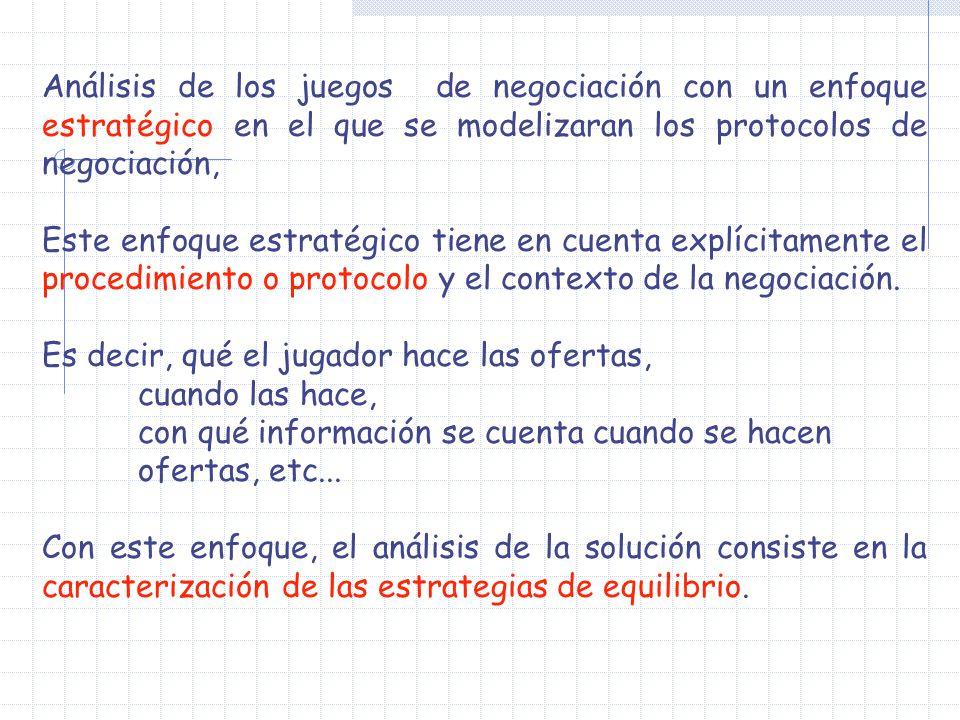 Análisis de los juegos de negociación con un enfoque estratégico en el que se modelizaran los protocolos de negociación,