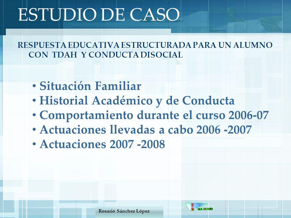 ESTUDIO DE CASO Situación Familiar Historial Académico y de Conducta