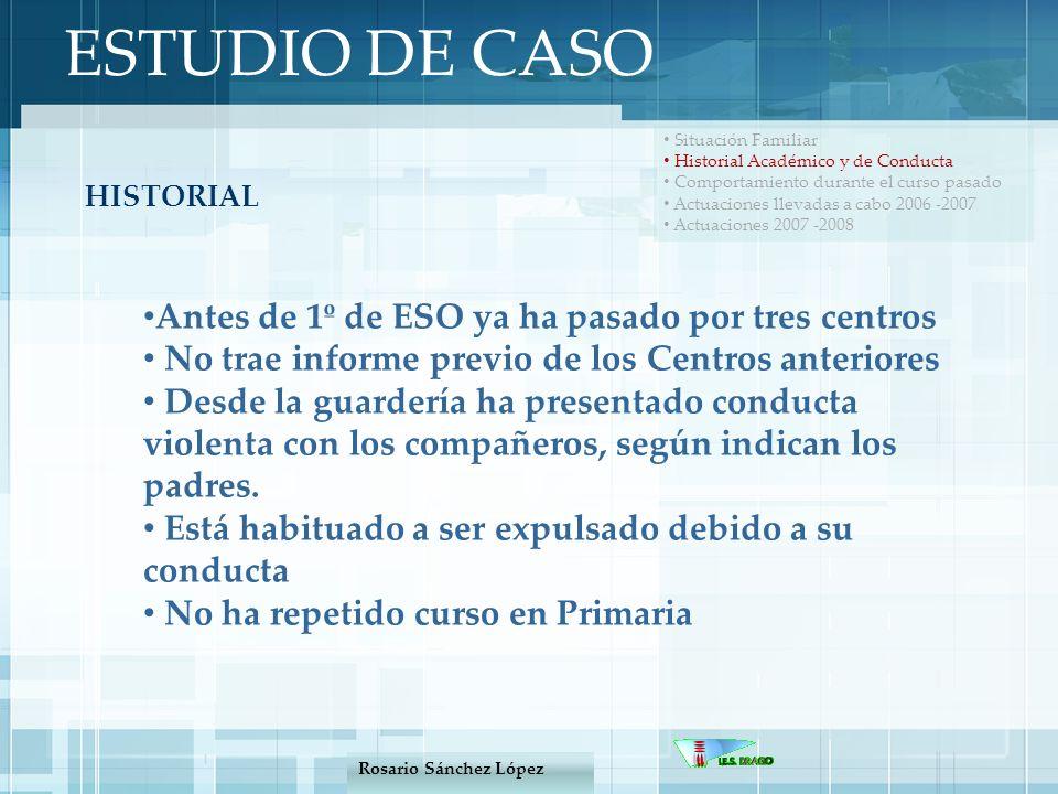 ESTUDIO DE CASO Antes de 1º de ESO ya ha pasado por tres centros