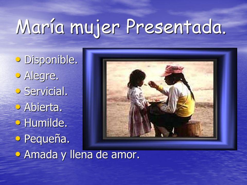 María mujer Presentada.