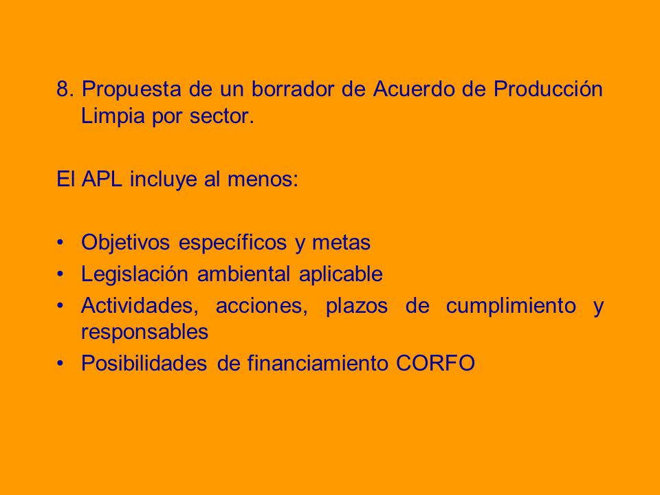 8. Propuesta de un borrador de Acuerdo de Producción Limpia por sector.