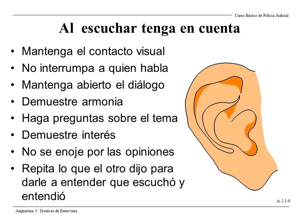 Al escuchar tenga en cuenta
