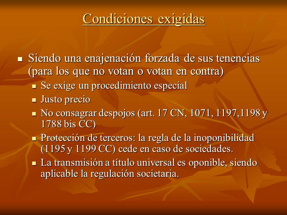 Condiciones exigidas Siendo una enajenación forzada de sus tenencias (para los que no votan o votan en contra)
