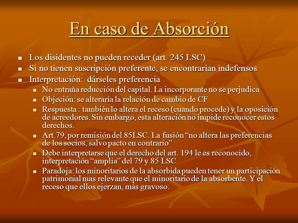 En caso de Absorción Los disidentes no pueden receder (art. 245 LSC)