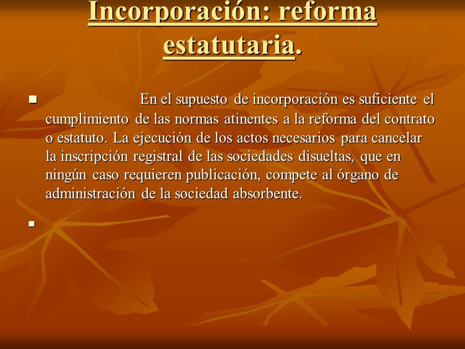 Incorporación: reforma estatutaria.