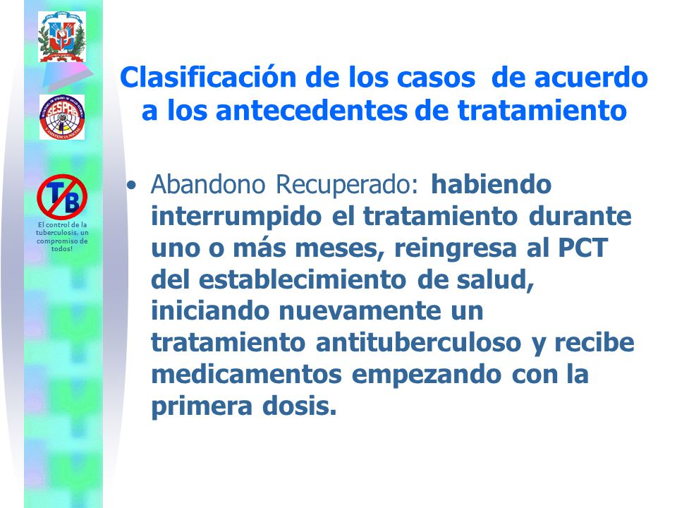 Clasificación de los casos de acuerdo a los antecedentes de tratamiento