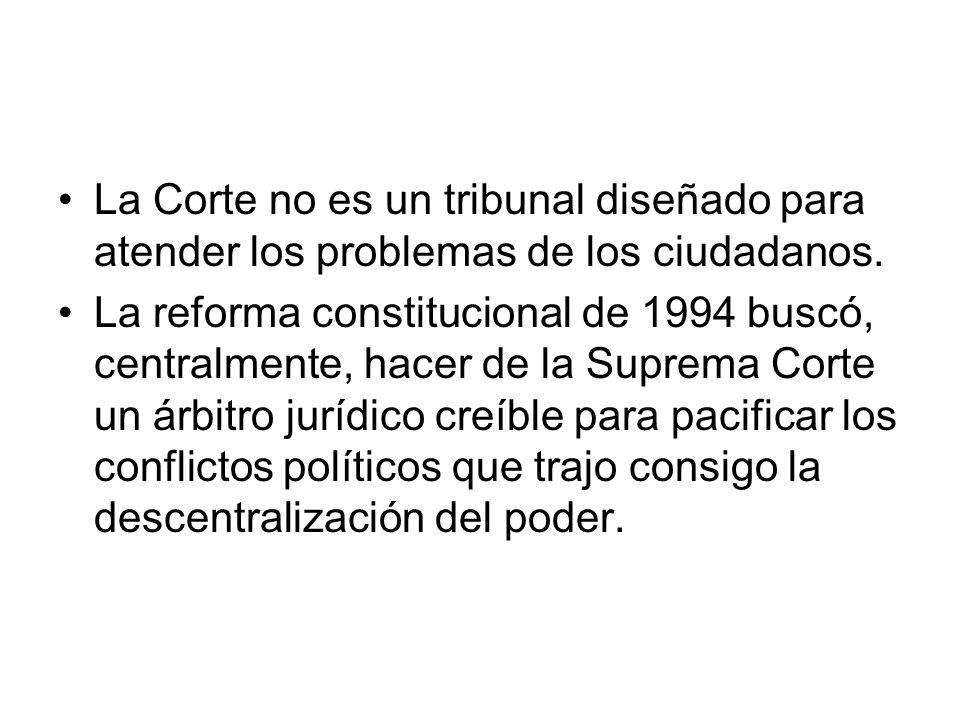 La Corte no es un tribunal diseñado para atender los problemas de los ciudadanos.