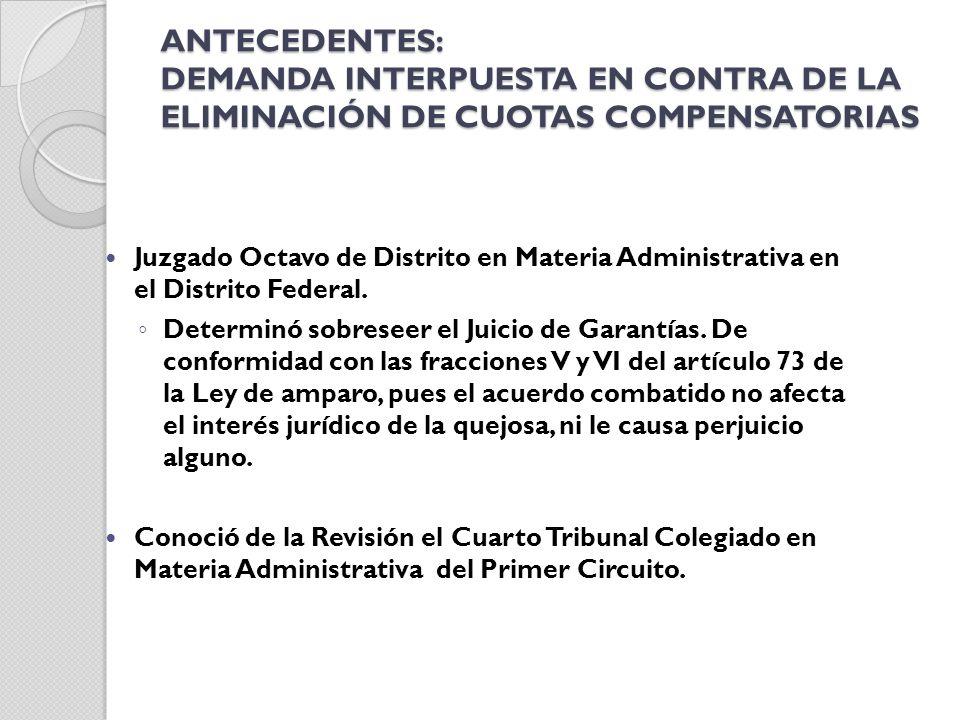 ANTECEDENTES: DEMANDA INTERPUESTA EN CONTRA DE LA ELIMINACIÓN DE CUOTAS COMPENSATORIAS