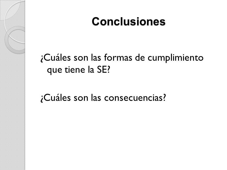 Conclusiones ¿Cuáles son las formas de cumplimiento que tiene la SE