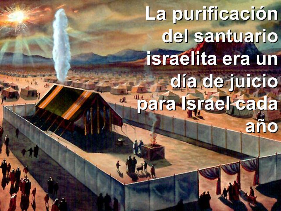 La purificación del santuario... Día de Juicio