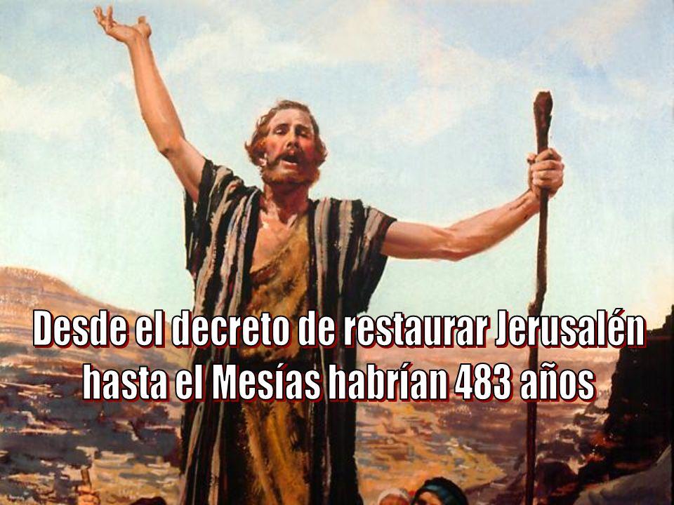 Desde el decreto de restaurar Jerusalén