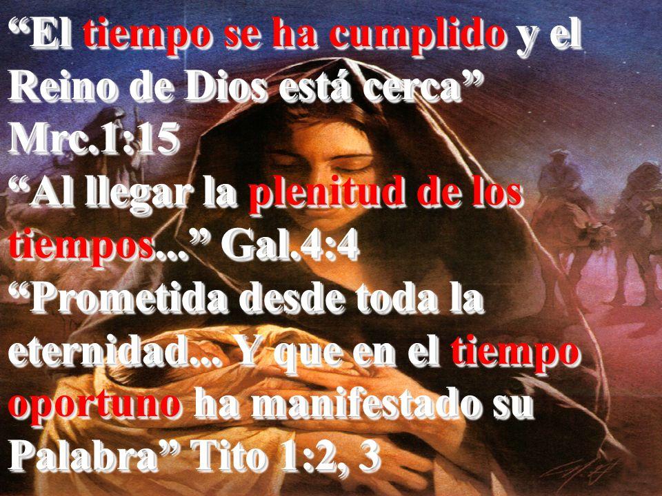 El tiempo se ha cumplido y el Reino de Dios está cerca Mrc.1:15