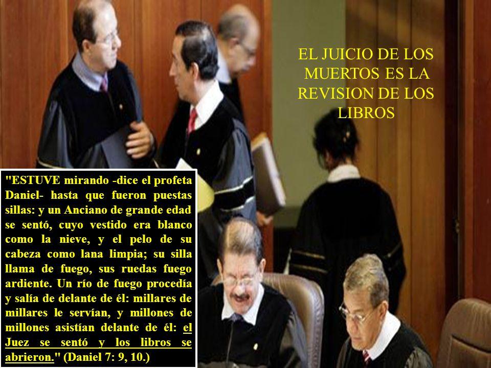 EL JUICIO DE LOS MUERTOS ES LA REVISION DE LOS LIBROS